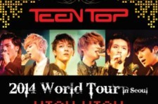 TEEN TOP to Hold '2014 World Tour-High Kick' Starting in Seoul