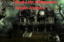 Real-Life Halloween Origin Stories