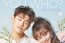 Eric Nam x Somi You, Who?